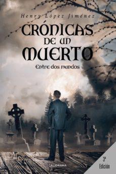 (I.B.D.) CRÓNICAS DE UN MUERTO - HENRY LOPEZ JIMENEZ | Adahalicante.org