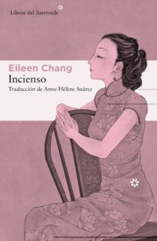 Descargar libros en pdf para android INCIENSO 9788417977009 de EILEEN CHANG in Spanish