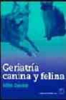 Libros de texto para descargas gratuitas. GERIATRIA CANINA Y FELINA 9788420010809