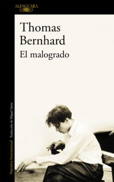 Ebook in inglese descargar gratis EL MALOGRADO (Spanish Edition) iBook DJVU de THOMAS BERNHARD 9788420406909