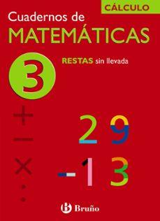 cuaderno de matematicas 3: restas sin llevada-jose echegaray-9788421656709