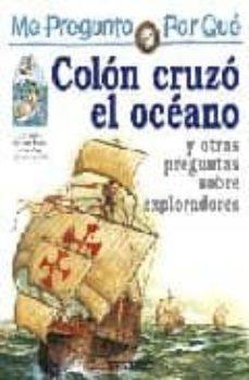 Valentifaineros20015.es Colon Cruzo El Oceano Y Otras Preguntas Sobre Exploradores (Me Pr Egunto Por Que) Image
