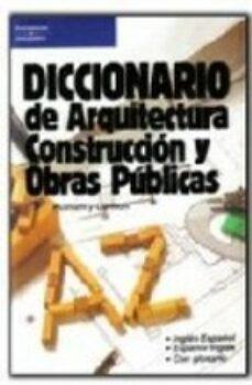 Descarga gratuita de audiolibros kindle DICCIONARIO DE ARQUITECTURA, CONSTRUCCION Y OBRAS PUBLICAS 9788428315609 de R. E. PUTNAM, G. E. CARLSON