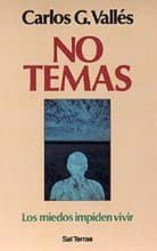 no temas: los miedos impiden vivir-carlos gonzalez valles-9788429311709