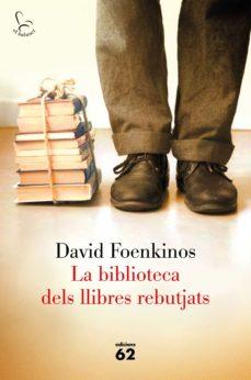 Descargar nuevos libros en pdf. LA BIBLIOTECA DELS LLIBRES REBUTJATS