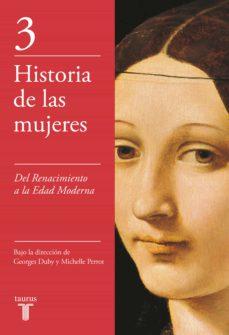Costosdelaimpunidad.mx Historia De Las Mujeres 3: Del Renacimiento A La Edad Moderna Image