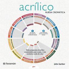 acrilico: rueda cromatica-john barber-9788434233409