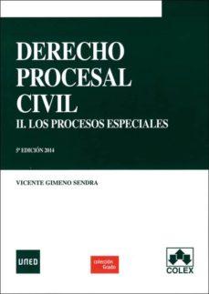 Curiouscongress.es Derecho Procesal Civil Ii. Los Procesos Especiales 5ª Edición Image