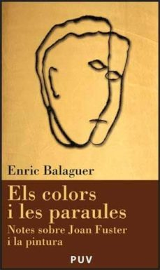 Inmaswan.es Els Colors I Les Paraules: Notes Sobre Joan Fuster I La Pintura Image