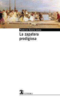 Descargar ebook móvil gratis LA ZAPATERA PRODIGIOSA ePub FB2 MOBI en español de FEDERICO GARCIA LORCA