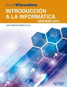 introducción a la informática. edición 2014-juan diego perez villa-9788441534209