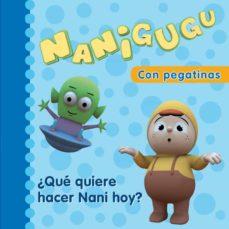 Geekmag.es Nanigugu: ¿Que Quiere Hacer Nani Hoy? Image
