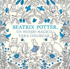 Libreria gratuita de libros electrónicos: UN MUNDO MÁGICO PARA COLOREAR PDF iBook de BEATRIX POTTER
