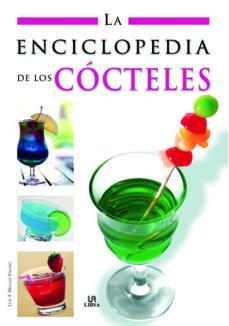 la enciclopedia de los cocteles-luis tomas melgar valero-9788466217309