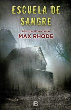 Descarga gratuita de libros de epub LA ESCUELA DE LA SANGRE 9788466660709 de MAX RHODE