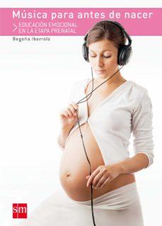 Ebook gratis descargar epub MUSICA PARA ANTES DE NACER