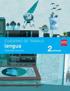 lengua 2º educacion primaria cuaderno 2º trimestre pauta savia ed 2015-9788467578409