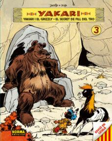 yakari vol.3. yakari i el grizzly/ el secret del fill del tro-9788467900309