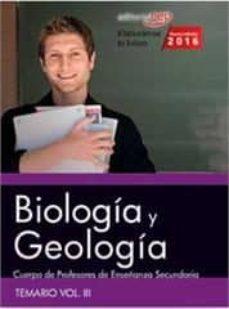 cuerpo de profesores de enseñanza secundaria. biología y geología. temario vol. iii.-9788468167909