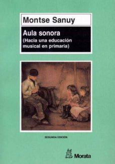 Valentifaineros20015.es Aula Sonora Hacia Una Educacion Musical En Primaria (2ª Ed.) Image
