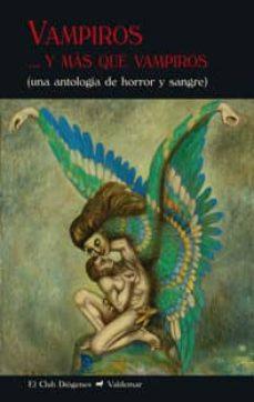Descargas de libros de la selva VAMPIROS Y MAS QUE VAMPIROS: UNA ANTOLOGIA DE HORROR Y SANGRE in Spanish MOBI de  9788477028109