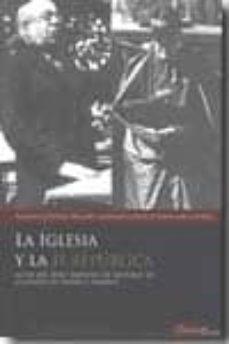 Titantitan.mx La Iglesia Y La Ii Republica: Actas Del Xviii Simposio De Histori A De La Iglesia En España Y America Image