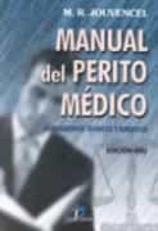Buena descarga gratuita de ebooks MANUAL DEL PERITO MEDICO: FUNDAMENTOS TECNICOS Y JURIDICOS 9788479785109 en español