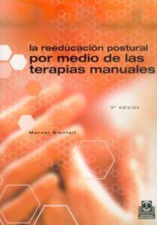 Búsqueda de libros electrónicos descarga gratuita LA REEDUCACION POSTURAL POR MEDIO DE LAS TERAPIAS MANUALES in Spanish  9788480192309