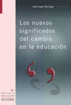 los nuevos significados del cambio en la educacion-michael fullan-9788480635509