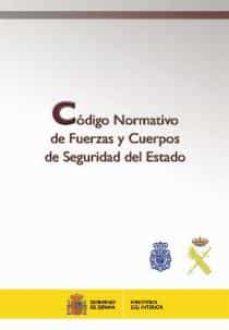 CODIGO NORMATIVO DE FUERZAS Y CUERPOS DE SEGURIDAD DEL ESTADO - MINISTERIO DEL INTERIOR | Adahalicante.org