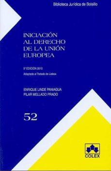 iniciacion al derecho de la union europea (5ª ed.)-enrique linde paniagua-pilar mellado prado-9788483422809