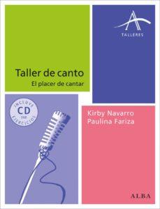 taller de canto: el placer de cantar (incluye cd con ejercicios)-kirby navarro-paulina fariza-9788484289609