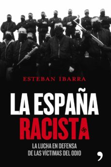 Relaismarechiaro.it La España Racista: La Lucha En Defensa De Las Victimas Del Odio Image