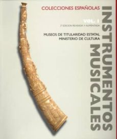 Descargar INSTRUMENTOS MUSICALES EN COLECCIONES ESPAÃ'OLAS VOL. I: MUSEOS DE TITULARIDAD ESTATAL. MINISTERIO DE CULTURA gratis pdf - leer online