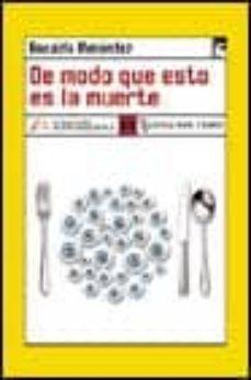 Ibooks para pc descargar DE MODO QUE ESTO ES LA MUERTE 9788489618909 PDB ePub PDF de RONALDO MENENDEZ (Literatura española)
