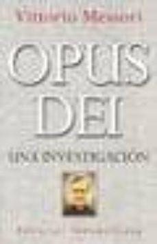 opus dei. una investigacion-vittorio messori-9788489893009