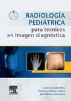 Descarga un libro de audio gratis RADIOLOGÍA PEDIÁTRICA PARA TÉCNICOS EN IMAGEN DIAGNÓSTICA de JAVIER GONZALEZ RICO 9788490229309 PDB in Spanish