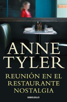 Descarga de libros en formato pdf gratis. REUNION EN EL RESTAURANTE NOSTALGIA de ANNE TYLER 9788490322109 (Literatura española)
