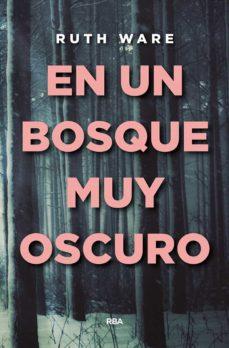 Los libros de audio más vendidos descargan gratis EN UN BOSQUE MUY OSCURO 9788490566909 de RUTH WARE en español