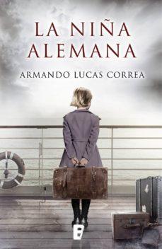 la niña alemana (ebook)-armando lucas correa-9788490695609