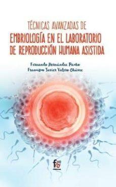 Descarga gratuita del libro de la selva TECNICAS AVANZADAS EN EMBRIOLOGIA EN EL LABORATORIO DE REPRODUCCION HUMANA ASISTIDA RTF 9788491764809