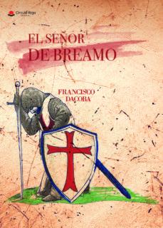 Descargar libros de texto en línea gratis EL SEÑOR DE BREAMO de FRANCISCO DACOBA 9788491947509  (Literatura española)