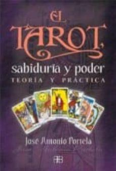 el tarot, sabiduria y poder: teoria y practica (3ª ed.)-jose antonio portela-9788492092109