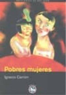 Descarga gratuita de los mejores libros. POBRES MUJERES de IGNACIO CARRION 9788492403509