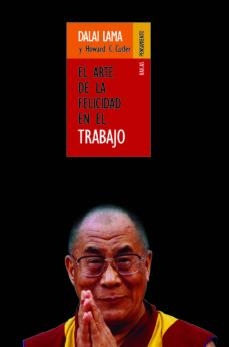 EL ARTE DE LA FELICIDAD EN EL TRABAJO | DALAI LAMA | Comprar libro ...
