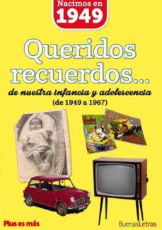 Iguanabus.es Nacimos En 1949 Queridos Recuerdos De Nuestra Infancia Y Adolesce Cia De 1949 A 1967 Image