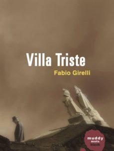 Libros para descargar gratis en formato pdf. VILLA TRISTE de FABIO GIRELLI