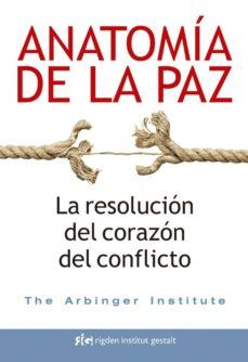 anatomia de la paz: la resolucion del corazon del conflicto-9788494479809