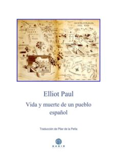 Descargas gratuitas de libros de unix. VIDA Y MUERTE DE UN PUEBLO ESPAÑOL (Spanish Edition) 9788494687709 FB2 iBook de ELLIOT PAUL