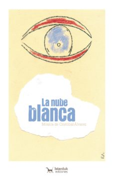 la nube blanca: la historia cuenta el dia a dia de la vida de david y su abuela lucia-monica de cristobal alvarez-9788494856709